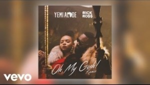 Yemi Alade - Oh My Gosh ft Rick Ross